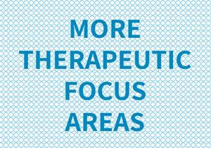 MORE THERAPEUTIC FOCUS AREAS
